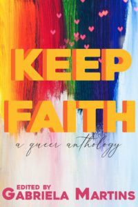 Keep Faith: A Queer Anthology from Rainbow Books for Pride | bookriot.com