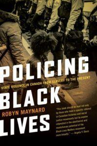 policing black lives robin maynard