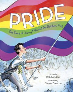 Pride: The Story of Harvey Milk and the Rainbow Flag from Rainbow Books for Pride | bookriot.com