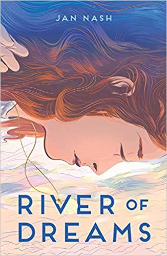 River of Dreams by Jan Nash