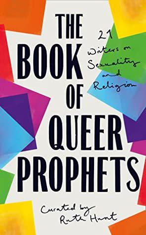 The Book of Queer Prophets edited by Ruth Hunt
