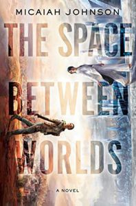 the space between worlds micaiah johnson
