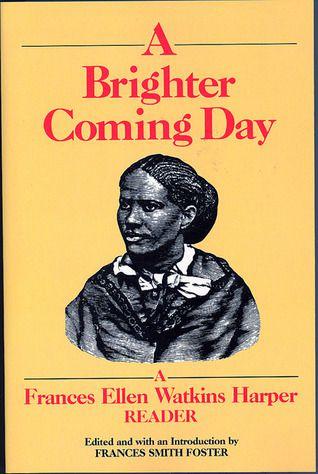 A Brighter Day Coming by Franes Ellen Watkins Harper