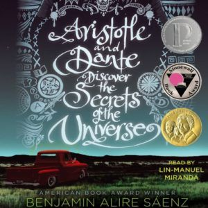 Audiobook cover of Aristotle and Dante Discover the Secrets of the Universe by Benjamin Alire Saenz read by Lin-Manuel Miranda