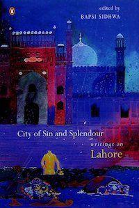 https://www.amazon.com/City-Sin-Splendour-Writings-Lahore/dp/014303166X