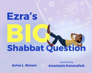 Ezra's Big Shabbat Question book cover