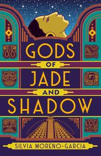 Gods of Jade and Shadow.jpg.optimal