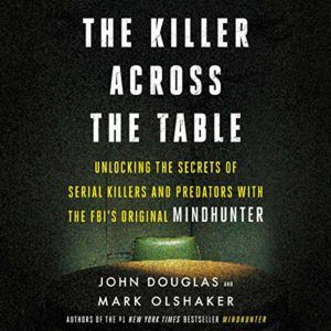 Audiobook cover of Killer Across the Table by John Douglas and Mark Olshaker