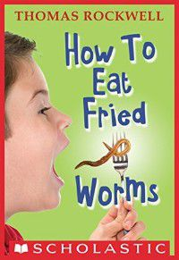 How to Eat Fried Worms Book Cover