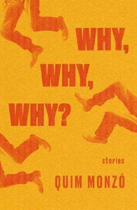 Why Why Why by Quim Monzo