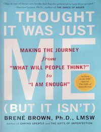 I Thought It Was Just Me by Brene Brown