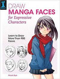 Draw Manga Faces for Expressive Characters by Hosoi Aya