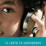 LGBTQ YA audiobooks 2020