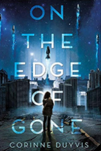 On the Edge of Gone by Corinne Duyvis cover [girl standing in front of blue-toned futuristic city with spaceships in the sky]
