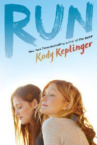 Run by Kody Keplinger cover [light blue to white ombre background. Two white teenage girls stand next to each other. The brunette is looking down, and the blonde is looking out towards the horizon]