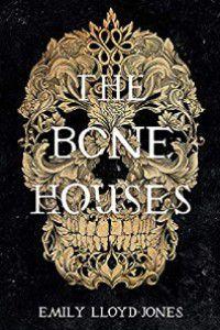 The Bone Houses by Emily Llyod-Jones cover [Gold filigree skull on black background]