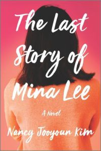 cover image of The Last Story of Mina Lee by Nancy Jooyoun Kim