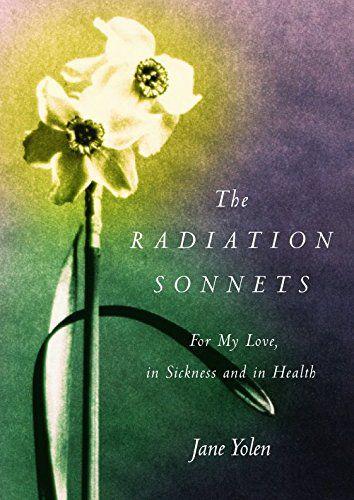 The Radiation Sonnets Jane Yolen