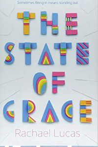 The State of Grace by Rachel Lucas cover [title spelled out in paper-collage style shapes in rainbow colors]