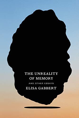 The Unreality of Memory by Elisa Gab