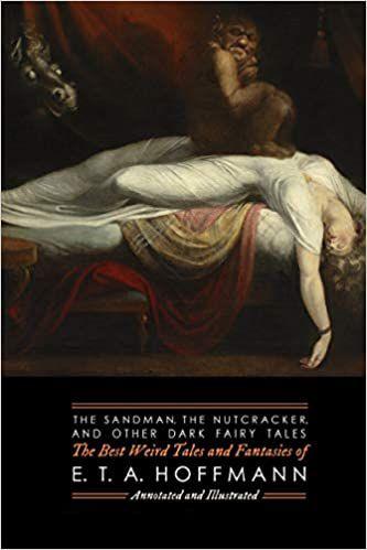 The Weird Tales and Fantasies of ETA Hoffman
