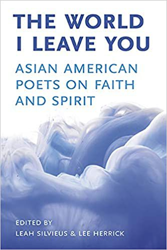 The World I Leave You Asian American Poets on Faith and Spirit.jpg.optimal