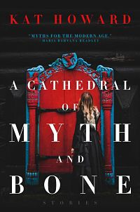 Cover of A Cathedral of Myth and Bone by Howard