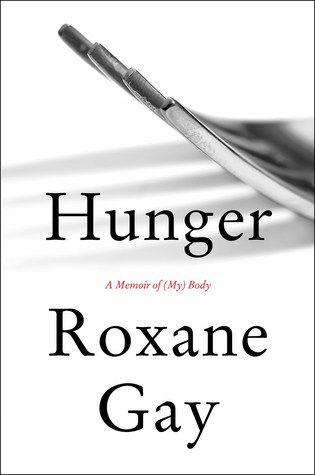 Hunger a Memoir of My Body