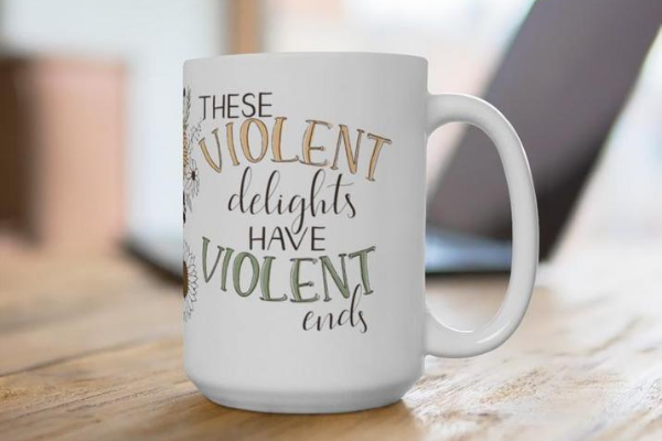 shakespeare mug romeo and juliet these violent delights