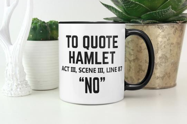 shakespeare to quote hamlet no mug