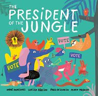 Cover of The President of the Jungle by Rodrigues