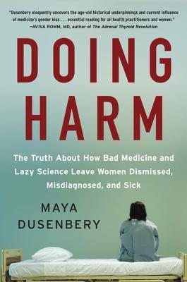 Doing Harm de Maya Dusenbery