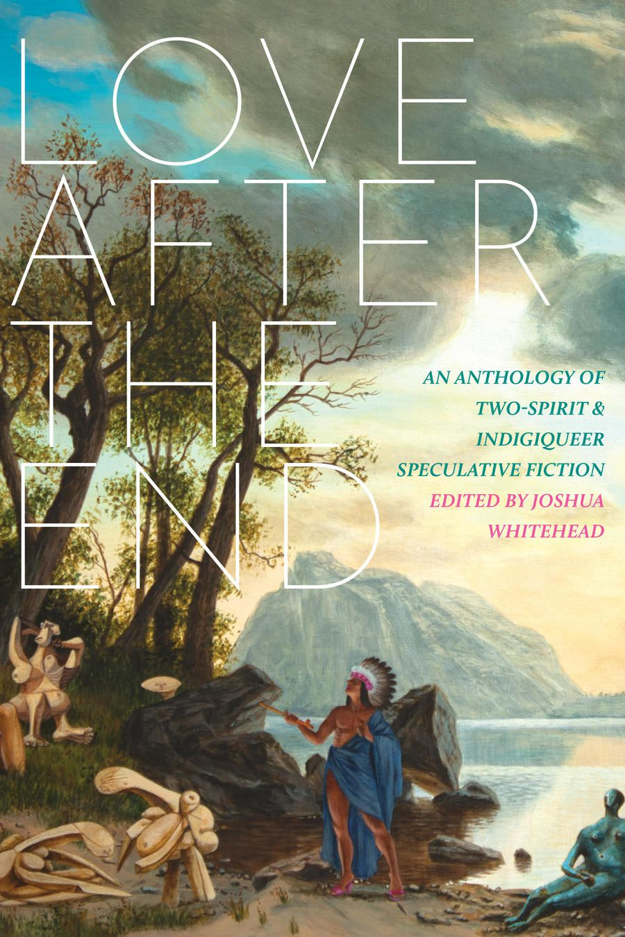 Love After the End edited by Joshua Whitehead cover