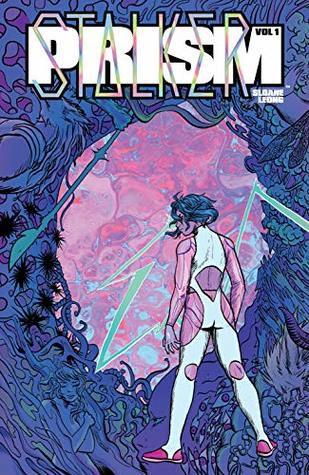 Prism Stalker, Vol. 1 by Sloane Leong