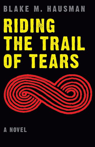 Riding the Trail of Tears by Blame M. Hausman