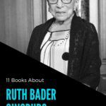 Books that explore the extraordinary life and work of Justice Ruth Bader Ginsburg. | RBG | Ruth Bader Ginsburg | Notorious RBG