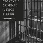 These books about the broken US criminal justice system educate on why the system operates the way it does and what can be done to change it. | criminal justice | prison | reform |