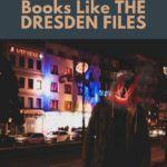 books like the dresden files