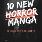 Are you prepared for the explicit gore of these new horror manga reads? Dive into our recommendations for your best starting points. | horror | halloween | manga | spooky season