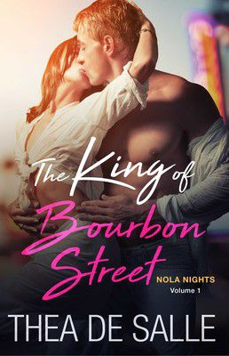 Cover of The King of Bourbon Street by Thea De Salle features a man and woman kissing