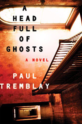 A Head Full of Ghosts by Paul Tremblay cover