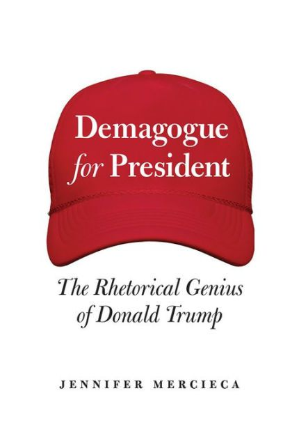 "Cover features a red had with the words  ""Demagogue for President"" sewed into it and the subtitle ""The Rhetorical Genius of Donald Trump"" below that."