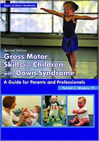 Gross Motor Skills for Children With Down Syndrome: A Guide for Parents and Professionals book cover