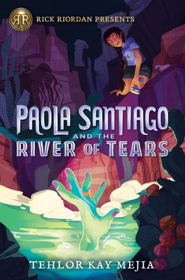 cover image of Paola Santiago and the River of Tears by Tehlor Kay Mejia