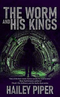 o verme e seus reis, de hailey piper, livros modernos de terror cósmico
