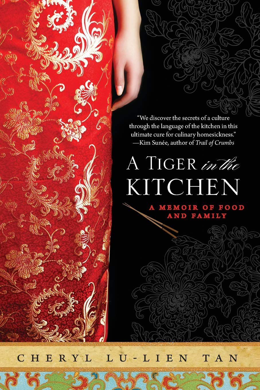 A Tiger in the Kitchen : A Memoir of Food and Family by Cheryl Lu-Lien Tan book cover