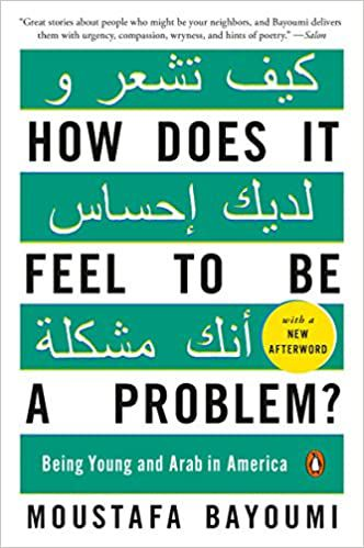 How Does It Feel to Be a Problem by Moustafa Bayoumi book cover