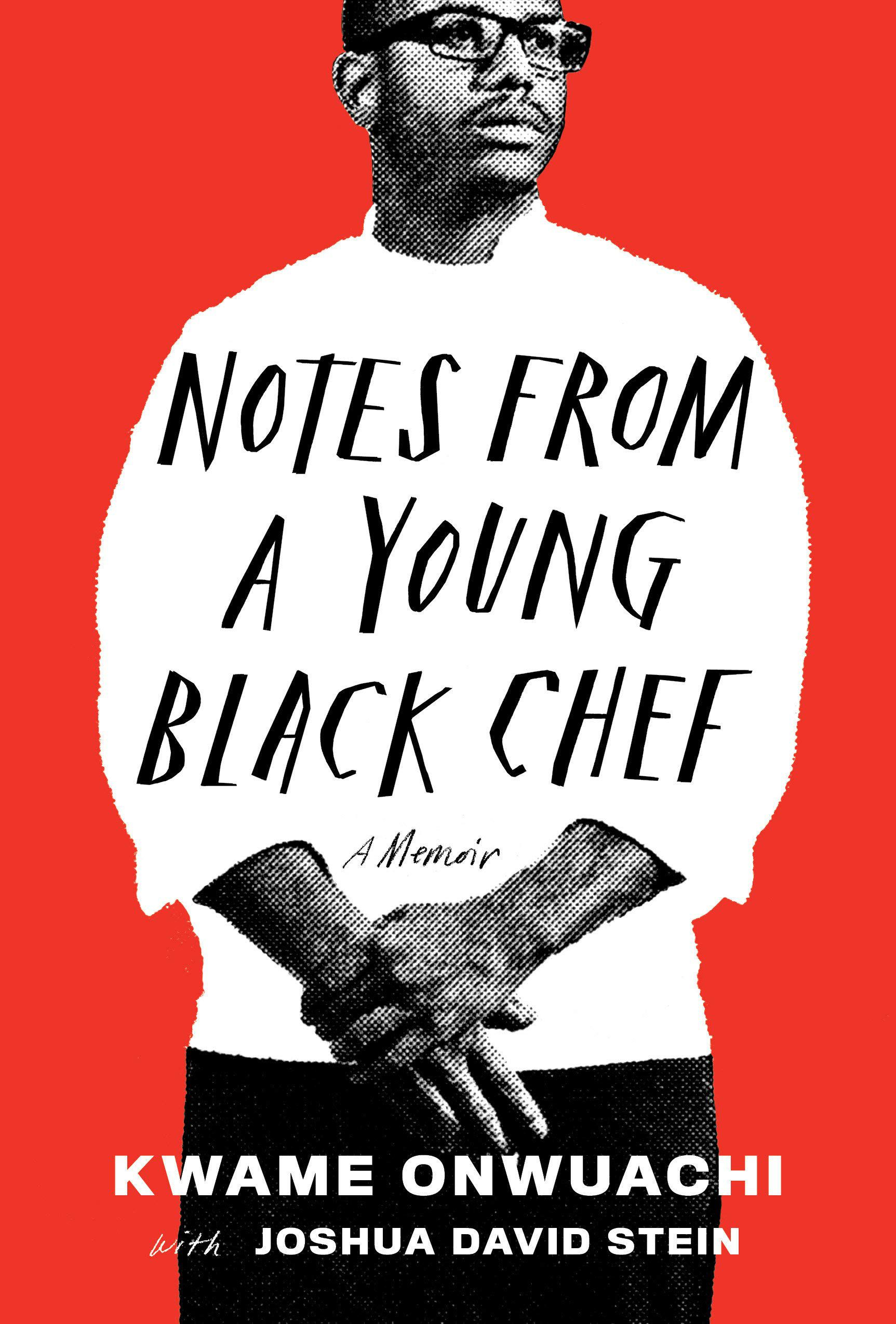 Notes from a Young Black Chef: A Memoir by Kwame Onwuachi book cover
