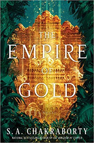 The Empire of Gold by S.A. Chakraborty.jpg.optimal