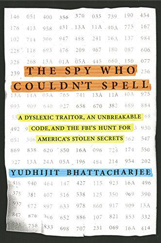 The Spy Who Couldn't Spell by Yudhijit Bhattacharjee book cover